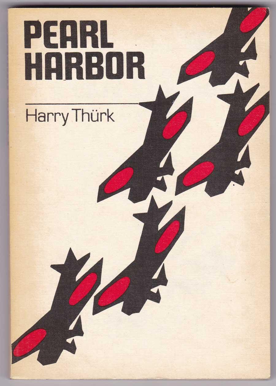Pearl Harbour. Die Geschichte eines Überfalls. - Thürk, Harry
