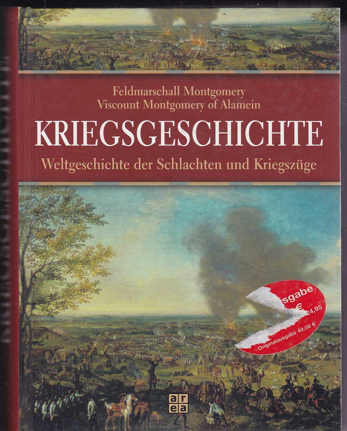 Kriegsgeschichte: Weltgeschichte der Schlachten und Kriegszüge - Montgomery, Bernard Law
