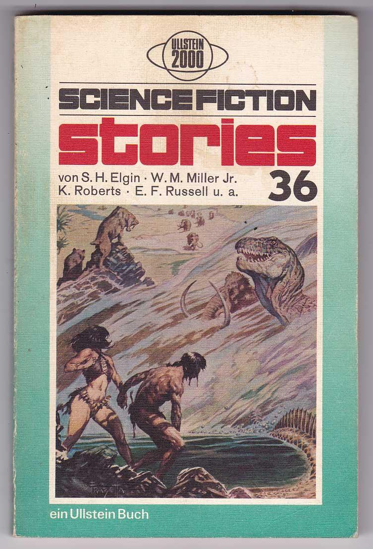 Science Fiction Stories 36 - Elgin, Suzette Haden; Miller, Walter M. Jr.; Roberts, Keith; Russell.Eric Frank; Tiptree, James Jr. [Spiegl, Walter; Hg.]