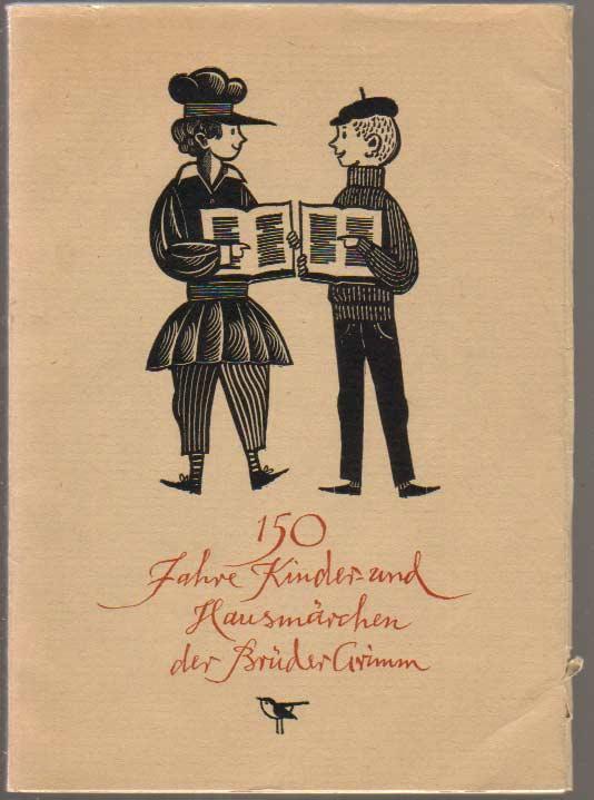 """150 Jahre """"Kinder- und Hausmärchen"""" der Brüder: Wegehaupt, Heinz; Riepert,"""