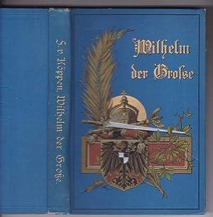 Wilhelm der Große. Ein vaterländisches Heldengedicht: Köppen, Fedor von