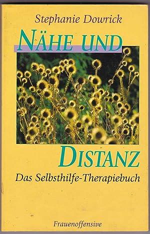Nähe und Distanz: das Selbsthilfe-Therapiebuch: Dowrick, Stephanie