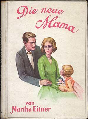 Die neue Mama Eine Erzählung für junge: Eitner, Martha
