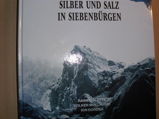 SILBER UND SALZ IN SIEBENBÜRGEN Bd. 6: Slotta, Rainer, Volker