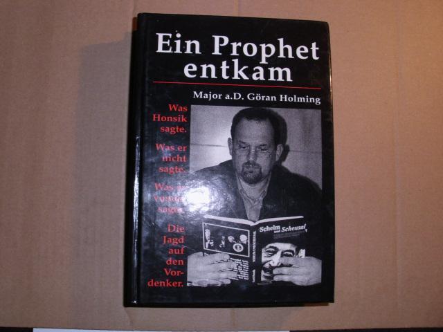 EIN PROPHET ENTKAM --- Was Honsik sagte.: Holming, Göran Major