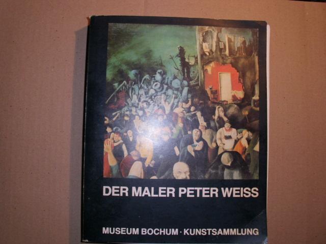DER MALER PETER WEISS - Bilder* Zeichnungen* Collagen* Filme. [Katalog der Ausstellung vom 8.März 1980 - 27. April 1980 im MUSEUM BOCHUM* KUNSTSAMMLUNG]. - Spielmann, Peter (Redaktion und Gestaltung) und Autorenkollektiv