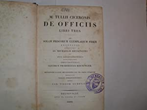 M. Tullii Ciceronis DE OFFICIIS Libri Tres.: Cicero, M. Tullius: