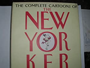 The complete cartoons of THE NEW YORKER Foreword by David Remnick. Essays by Roger Angell, Nancy ...