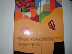 TOM WESSELMANN 1959 - 1993 WIKIPEDIA: Tom: Buchsteiner, Thomas und