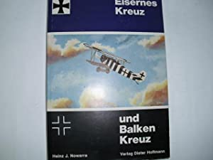 EISERNES KREUZ und BALKENKREUZ Die Markierungen der: Nowarra, Heinz J.: