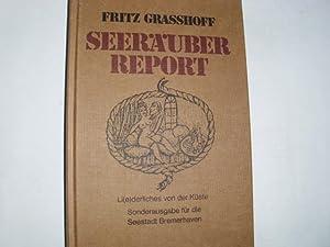 SEERÄUBER REPORT Li(e)derliches von der Küste SONDERAUSGABE: Grasshoff, Fritz: