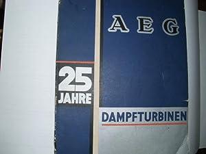25 JAHRE AEG - DAMPFTURBINEN [Herausgegeben von: Domela, Cesar: