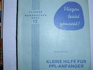 KLEINE HILFE FÜR PPL-ANFÄNGER (=Fliegerhandbücher, Band 12).: Mauch, Helmut: