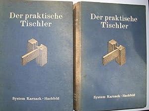 DER PRAKTISCHE TISCHLER Handbuch für die Praxis,: Schulze, Gustav und