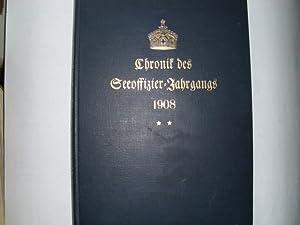 CHRONIK DES SEEOFFIZIER - JAHRGANGS 1908 /: Bonin, Reimar von,