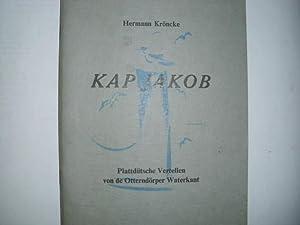 KAP JAKOB Plattdütsche Vertellen von de Otterndörper: Kröncke, Hermann: