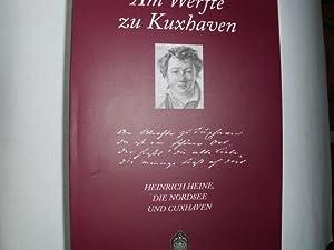 AM WERFTE VON KUXHAVEN Heinrich Heine, die: Autorenkollektiv: