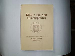 KLOSTER UND AMT HIMMELPFORTEN Nach Akten und: Kapitän v. Issendorff: