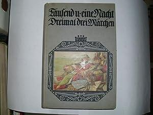 Dreimal drei Märchen aus TAUSEND UND EINE: Scholz, August [Hrsg.]: