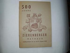 500 Jahre ZIERENBERGER Rathaus - Jubiläumsfeier am
