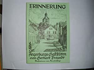 ERINNERUNG an Angerburgs Gaststätten von Gerhard Freundt.: Freundt, Gerhard: