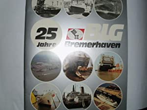 25 Jahre BLG Bremerhaven [Bremer Lagerhaus-Gesellschaft].