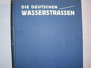 DIE DEUTSCHEN WASSERSTRASSEN Geleitwort: Reichsverkehrsminister Dr. Dorpmüller.: Markmann, Fritz [Hrsg.]: