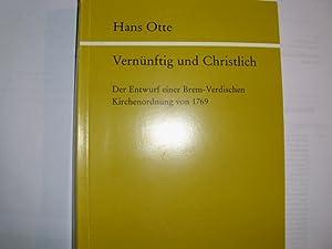 VERNÜNFTIG UND CHRISTLICH Der Entwurf einer Brem-Verdischen: Otte, Hans:
