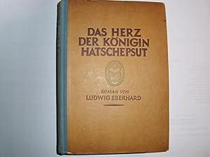DAS HERZ DER KÖNIGIN HATSCHEPSUT Roman von: Eberhard, Ludwig: