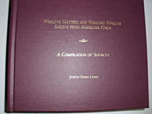 WHALING MASTERS AND WHALING VOYAGES SAILING FROM: Lund, Judith Navas: