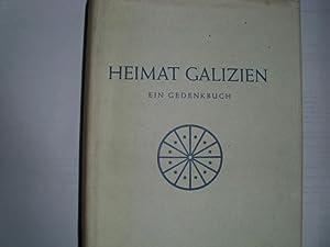 HEIMAT GALIZIEN Ein Gedenkbuch. - Unter Mitwirkung: Krämer, Julius [Zusammemstellung]