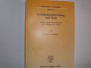 GESCHICHTSSCHREIBUNG UND KULT Gustav Adolf, Schweden und: Oredsson, Sverker: