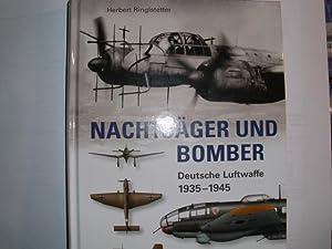 NACHTJÄGER UND BOMBER Deutsche Luftwaffe 1935 --: Ringelstetter, Herbert: