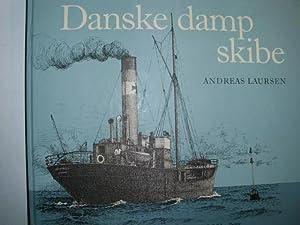 DANSKE DAMPSKIBE Billeder af dampskibets udvikling i: LAURSEN, ANDREAS: