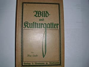 WILD und KULTURGATTER seine Anlage im allgemeinen,: Lincke, Max: