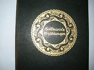HOFFMANNS ERZÄHLUNGEN Die schönsten Erzählungen E.T.A. Hoffmanns: Hoffmann, E. T.