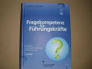 FRAGEKOMPETENZ FÜR FÜHRUNGSKRÄFTE Handbuch für wirksame Gespräche: Patrzek, Andreas: