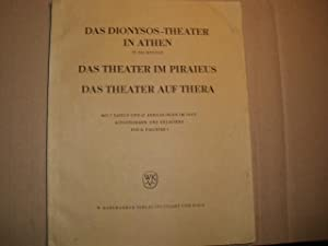 DAS DIONYSOS-THEATER IN ATHEN IV. Nachträge - DAS THEATER IM PIRAIEUS / DAS THEATER AUF THERA (= ...