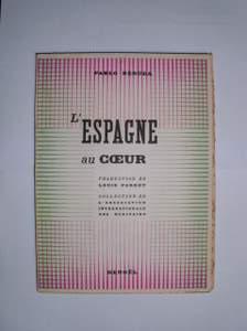 L' ESPAGNE au COEUR. Hymne a la: Neruda, Pablo: