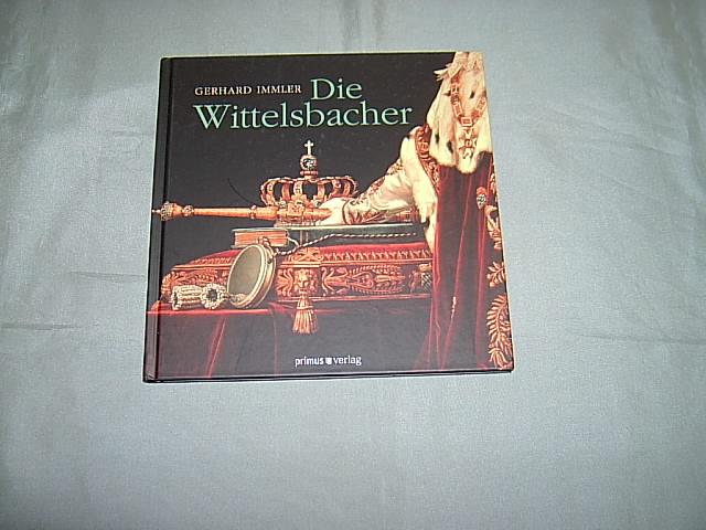 Die Wittelsbacher.: Immler, Gerhard.