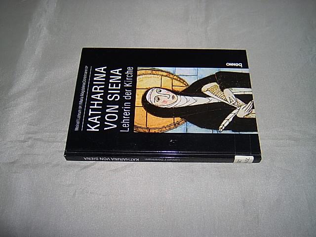 Katharina von Siena. Lehrerin der Kirche. - Lohrum, Meinolf und Dörtelmann, Maria Magdalena.