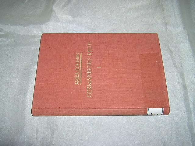 Germanisches Recht. Band 1: Rechtsdenkmäler. (= Grundriss: Amira, Karl von