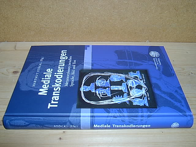Mediale Transkodierungen. Metamorphosen zwischen Sprache, Bild und Ton. (= Wissenschaft und Kunst, Band 17). - Stöckl, Hartmut (Hg.)