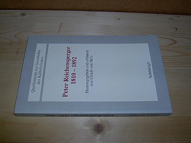 Peter Reichensperger 1810-1892. (= Beiträge zur Katholizismusforschung,: Ulrich von Hehl:
