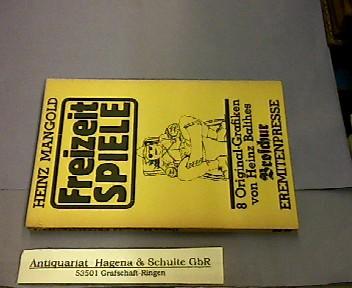 Freizeit-Spiele. Mit 8 Original-Grafiken. (= Broschur, 29).: Mangold, Heinz: