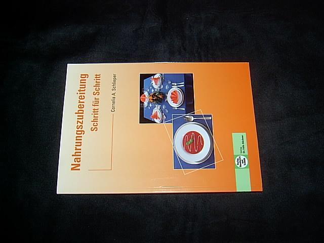 Nahrungszubereitung - Schritt für Schritt: Lehrbuch (mit Schutzumschlag)