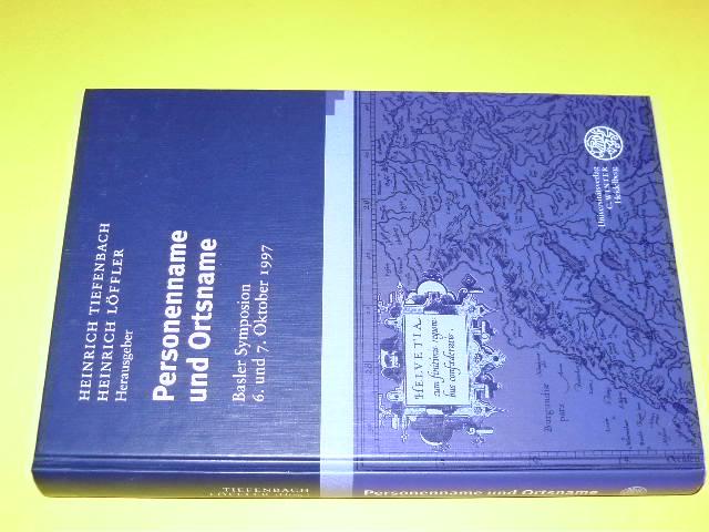 Personenname und Ortsname: Basler Symposion 6. und 7. Oktober 1997 (Studien zur Namenforschung)
