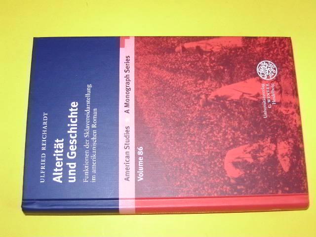 Alterität und Geschichte. Funktionen der Sklavereidarstellung im amerikanischen Roman. (= American Studies. A Monograph Series. Volume 86). - Reichardt, Ulfried