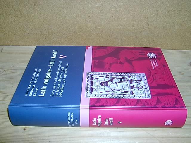 Latin vulgaire - latin tardif. Actes du Ve Colloque international sur le latin vulgaire et tardif, Heidelberg (.) 1997. (= Bibliothek der Klassischen Altertumswissenschaften; Neue Folge - 2. Reihe - Band 105). - Petersmann, Hubert und Kettemann, Rudolf (eds.)