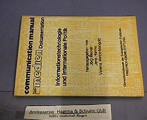 Informationstechnologie und internationale Politik. (= Communication manual: Becker, Jörg, Harms,